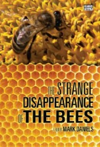 2010 The Strange Disappearance of the Bees